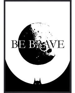 Poster 30x40 Barnmotiv Batman Be Brave (planpackad)